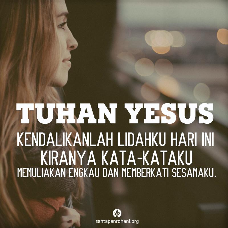 Tuhan Yesus Kendalikanlah Lidahku Hari Ini Santapan Rohani