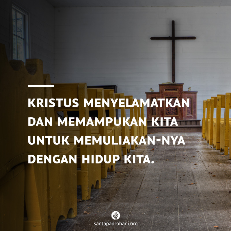 Kristus menyelamatkan dan memampukan kita