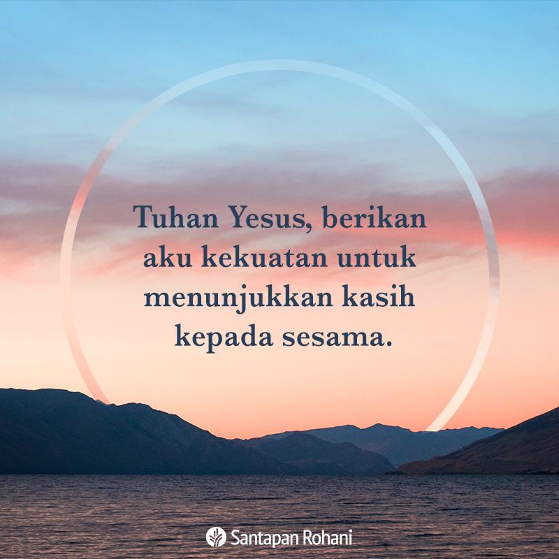 Tuhan Yesus berikan aku kekuatan
