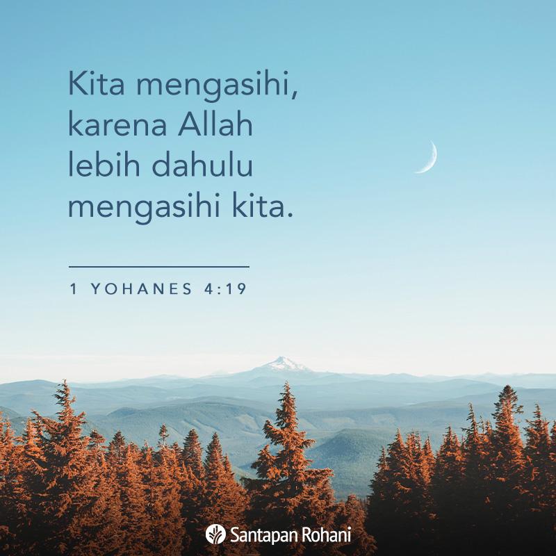 Kita mengasihi karena Allah lebih dahulu mengasihi kita