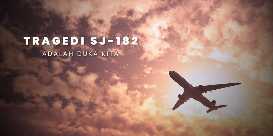 Tragedi SJ-182 Adalah Duka Kita