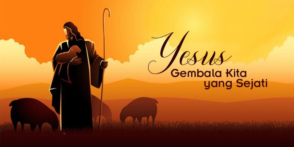 Yesus, Gembala Kita yang Sejati